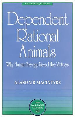 Dependent Rational Animals by Alasdair MacIntyre