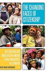 The Changing Faces of Citizenship: Integration and Mobilization Among Ethnic Minorities in Germany