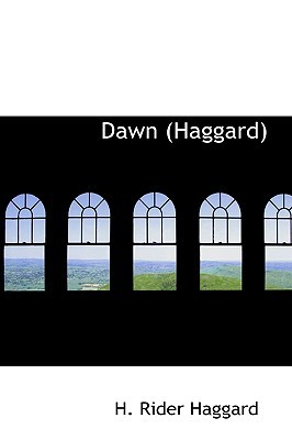 Dawn by H. Rider Haggard