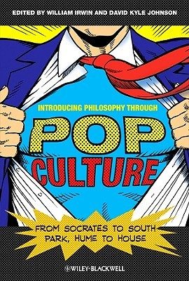 Introducing Philosophy Through Pop Culture by William Irwin