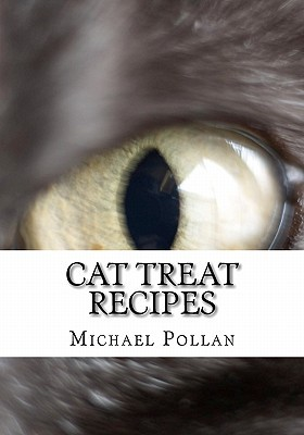 Cat Treat Recipes by Michael  Pollan