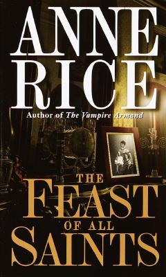 The Feast of All Saints by Anne Rice