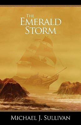 The Emerald Storm by Michael J.  Sullivan