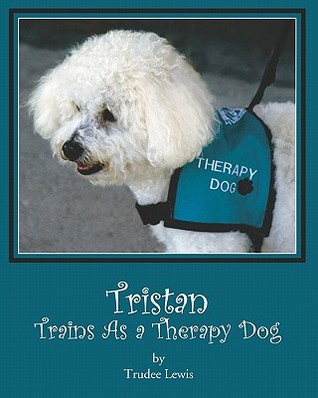 Tristan Trains as a Therapy Dog: A Tristan and Trudee Story
