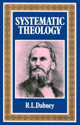 Systematic Theology by Robert Lewis Dabney