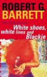 White Shoes, White Lines And Blackie (Les Norton, #6)
