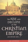 The Rise and Decline of the Christian Empire and Beyond 2000...?