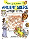 Spend the Day in Ancient Greece: Projects and Activities That Bring the Past to Life