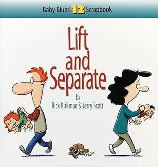 Lift and Separate by Rick Kirkman