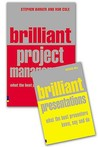 Brilliant Project Management: What The Best Project Managers Know, Say And Do / Stephen Barker And Rob Cole