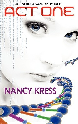 Act One by Nancy Kress
