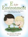E Is for Environment: Stories to Help Children Care for Their World--at Home, at School, and at Play
