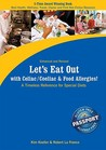Let's Eat Out with Celiac/Coeliac & Food Allergies!: A Timeless Reference for Special Diets