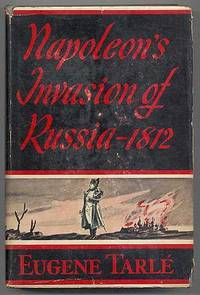 Napoleon's Invasion of Russia in 1812 by Eugene Tarle
