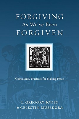 Forgiving as We've Been Forgiven by L. Gregory Jones