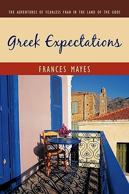 Greek Expectations by Frances  Mayes