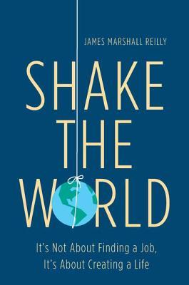 Shake the World by James Marshall  Reilly