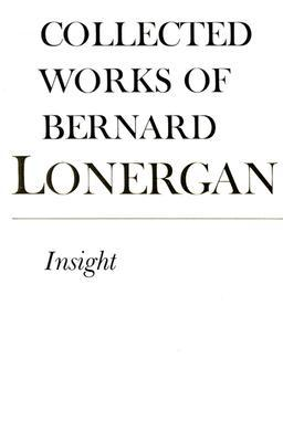 Insight by Bernard J.F. Lonergan