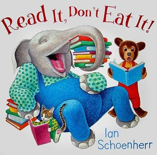 Read It, Don't Eat It! by Ian Schoenherr