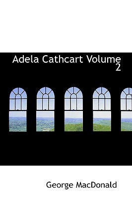 Adela Cathcart Volume 2