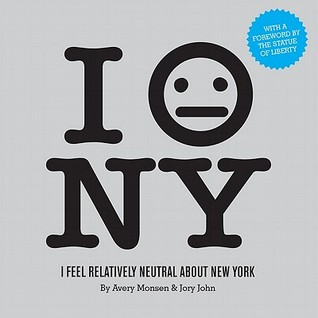 I Feel Relatively Neutral About New York by Avery Monsen