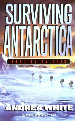 Surviving Antarctica by Andrea White