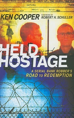 Read Held Hostage: A Serial Bank Robber's Road to Redemption DJVU by Ken Cooper