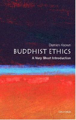 Buddhist Ethics by Damien Keown