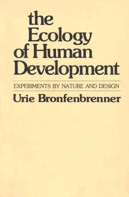 The Ecology of Human Development: Experiments by Nature and Design