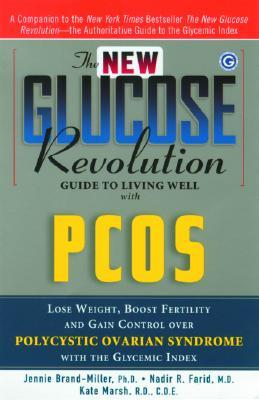 The New Glucose Revolution Guide to Living Well with PCOS by Jennie Brand-Miller