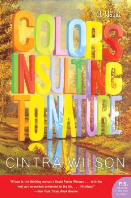 Colors Insulting to Nature by Cintra Wilson