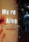 We're Alive: A Story of Survival: The First Season