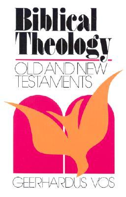 Biblical Theology: Old and New Testaments