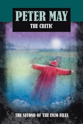 The Critic (The Enzo Files #2) - Peter May