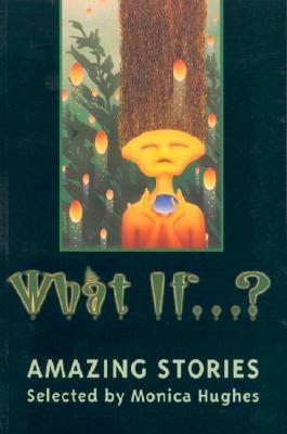 What If...? by Monica Hughes