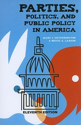 Parties, Politics, and Public Policy in America by Marc J. Hetherington