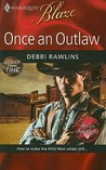 Once An Outlaw by Debbi Rawlins