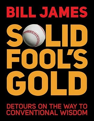 Solid Fool's Gold by Bill James