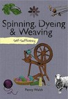 Self Sufficiency: Spinning, Dyeing & Weaving