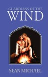 Guardians of the Wind (Windbrothers, #2)