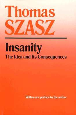 Insanity by Thomas Stephen Szasz