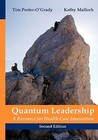 Quantum Leadership: A Resource for Healthcare Innovation, Second Edition