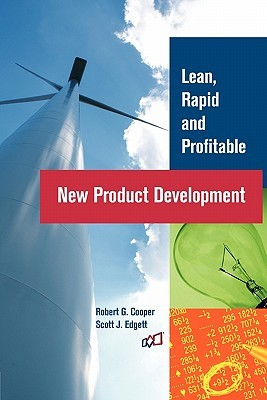 Lean, Rapid and Profitable New Product Development by Robert G. Cooper