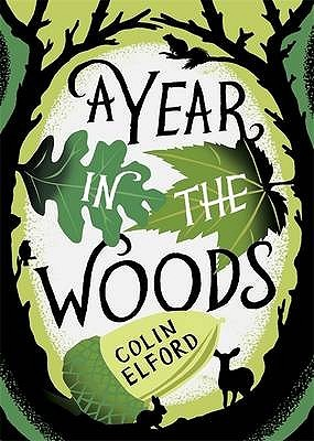A Year In The Woods by Colin Elford