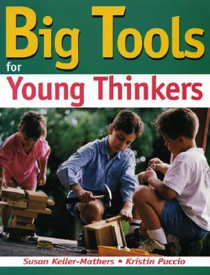 Big Tools for Young Thinkers  by  Susan Keller-Mathers