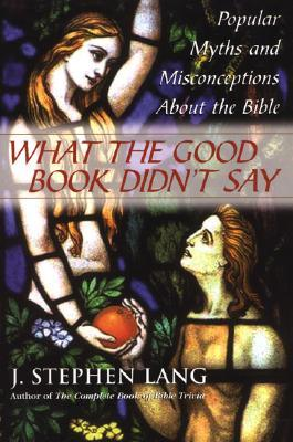 What the Good Book Didn't Say: Popular Myths and Misconceptions About the Bible