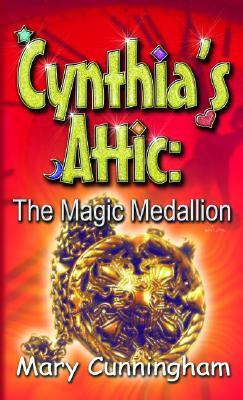 The Magic Medallion by Mary Cunningham