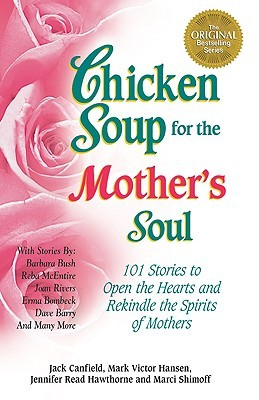 Chicken Soup for the Mother's Soul by Jack Canfield