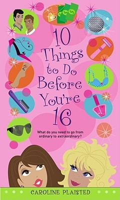 10 Things to Do Before You're 16 by Caroline Plaisted
