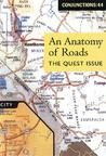 Conjunctions: 44, An Anatomy Of Roads: The Quest Issue (Conjunctions)